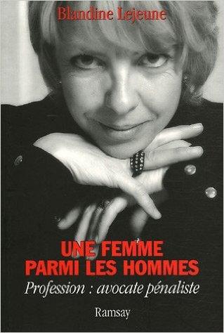 Une femme parmi les hommes - Blandine Lejeune