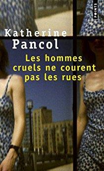 Les hommes cruels ne courent pas les rues - Katherine Pancol