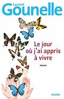 Le jour ou j'ai appris a vivre - Laurent Gounelle