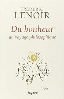 Du bonheur - Frédéric Lenoir