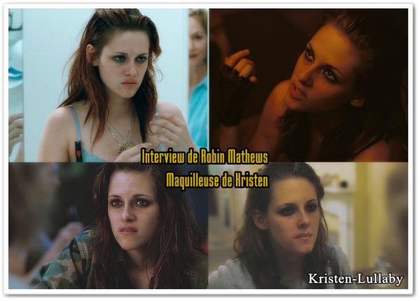 Petit morceau d'interview de la maquilleuse de Kristen. J'ai trouvé tout ces détails intéressants. La traduction est faite par la Team Traduction de Kristen Stewart France.