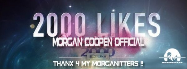 2000 LIKES SUR LA PAGE FB MORGAN COOPEN OFFICIAL