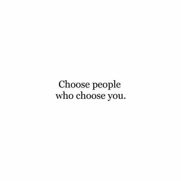 Choisissez les personnes qui vous choisissent..!