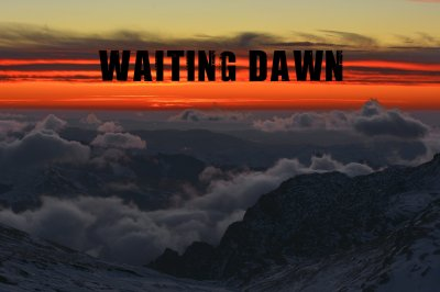 Waiting Dawn (Dans l'attente de l'aube)
