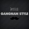 ✂ --Jayesslee Gangnam Style -- >
