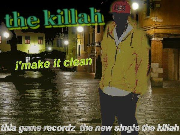 N£w S!ngL£ M@K£ !t Kl£aN      THE KILLAH