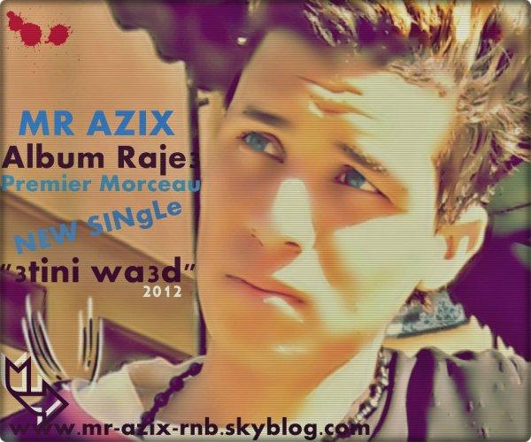 Raj3 Lik / MR AZIX 3TINI WA3D  (2012)