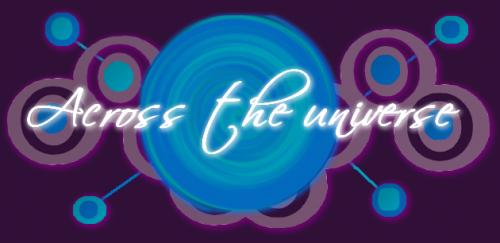 Across Our Universe (MAJ 20/08/13)