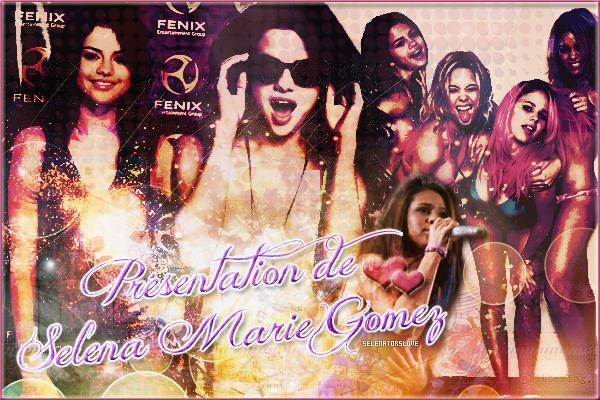 ~ Présentation de Selena Marie Gomez ♥