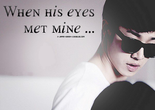 Chapitre 5 : When His Eyes Met Mine ...