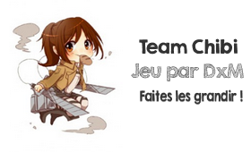 Team chibi : Faite le Grandir !