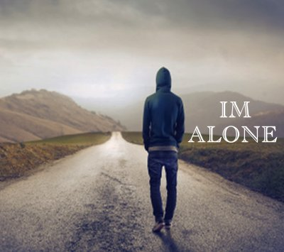 I'm alone.