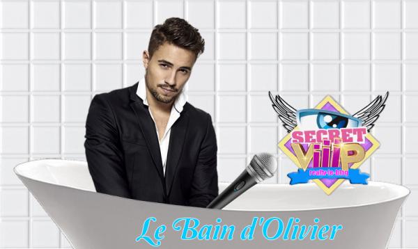 Interview n°4, SECRETVIIIP dans le bain d'Olivier
