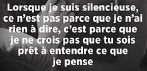lorsque je suis silencieuse