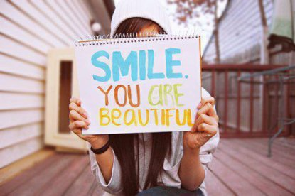 Smile you are beautiful !! ♥