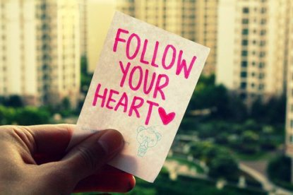 Follow your heart ♥