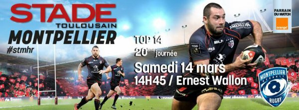 Top14 - 20 éme journée - Le Stade Toulousain reçoit Montpellier - Samedi 14 mars à 14h45