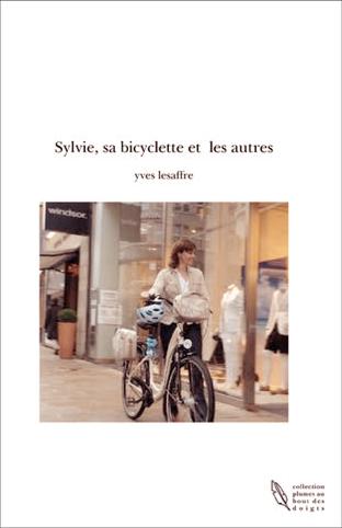 """Extrait de mon nouveau roman : """" Sylvie, sa bicyclette, et tous les autres..."""""""