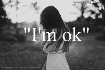 """""""I'm ok"""""""