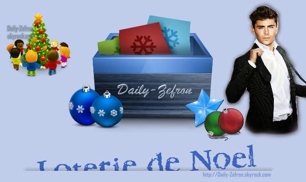 → Blog . • ˙ • . • ˙ • . • ˙ • . • ˙ • . • ˙ • . • ˙ • . • ˙ • . • ˙ • . •˙ • .  DAILY-ZEFRON ★.•°•.•Loterie de Noël•.•°•.★  « Daily-Zefron » - . • ˙ • . • ˙ • . • ˙ • . • ˙ • . • ˙ • . • ˙ • . • ˙ • . • ˙ • . •˙ • .  « 04.12.2010 »