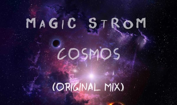 MAGIC STROM - COSMOS (Original Mix) 2015