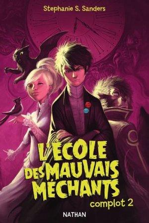 L'école Des Mauvais Méchants - Complot 2