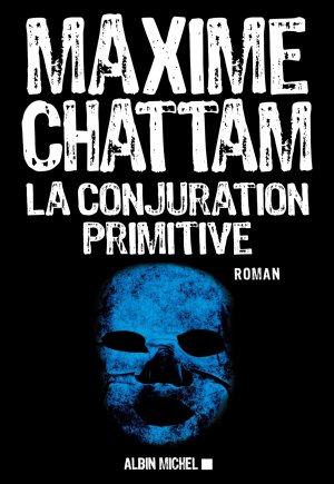 La Conjuration Primitive de Maxime Chattam