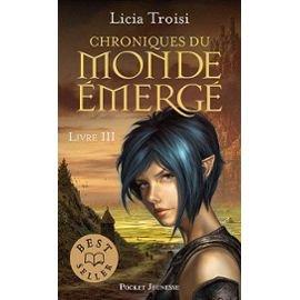 Chroniques Du Monde Emergé 3 de Licia Troisi