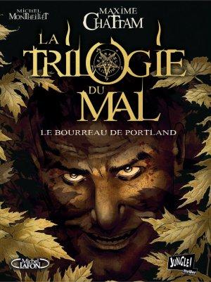 La Trilogie Du Mal - Le Bourreau De Portland de Maxime Chattam & Michel Montheillet