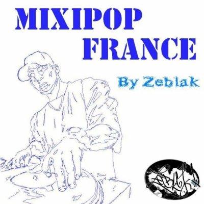 MIXIPOP FRANCE mixé par Zeblak