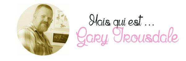 Gary Trousdale - Zoom sur ... ● ● ● ● ● ● ● ● ● ● ● ● ● ● ● ● ● ● ● ● ● ● ● ● ● ● ● ● ● ● ● ● ● ● ● ●