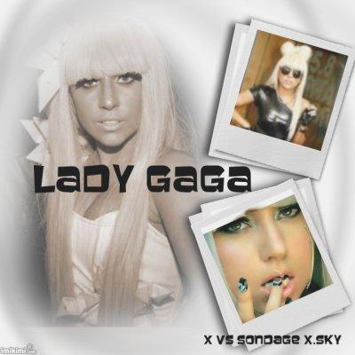 - LADY GAGA -