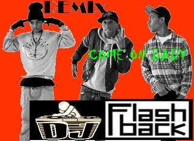 Remix 2011 By Deejay Fa$hback / Deejay Fla$hback-Come on baby (2011)
