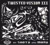 Twisted Vision III by Shotu & Manu [Style: Psy Trance]