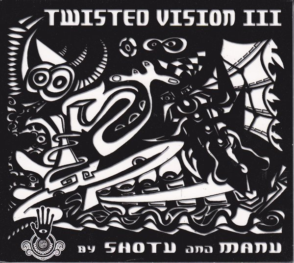 Twisted Vision III by Shotu & Manu [Style: Psy Trance]