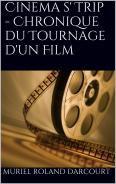 Cinéma S'trip - Chronique du tournage d'un film