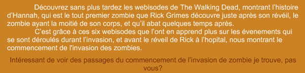 "Webisodes sur "" The Walking Dead ""."