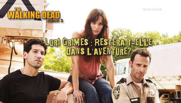 Lori sera t-elle encore là pour la saison 3?