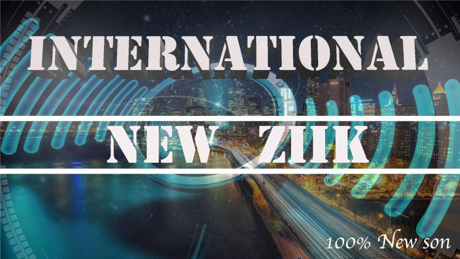 BLOG : INTERNATIONAL NEW ZIIK