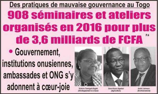 Mal Gouvernance au Togo, Illustration : 908 séminaires et ateliers organisés en 2016 pour plus de 3,6 milliards de FCFA !