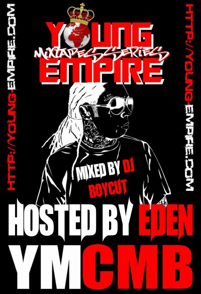 "YOUNG EMPIRE CONTEST ""YMCMB"" HOSTED BY EDEN.MIXE BY DJ BOYCUT"