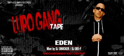 """LUPO GANG TAPE"" MIXE BY DJ SMOCKER ET DJ DEE-F EN FREE DOWNLOAD"