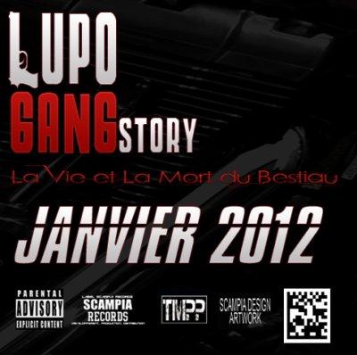 """MIXTAPE """"LUPO GANG STORY-La Vie et La Mort du Bestiau"""" JANVIER 2012"""