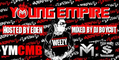 YOUNG EMPIRE CONTEST #YMCMB HOSTED BY EDEN.MIXE BY DJ BOYCUT