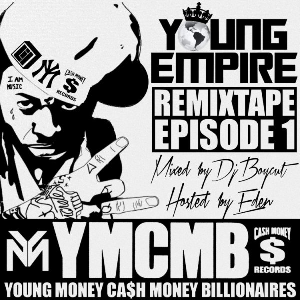 EDEN ET YOUNG EMPIRE PRESENTENT LA REMIX-TAPE #YMCMB !!!