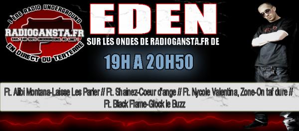 Retrouvez EDEN tous les soirs de 19H à 20H50 sur les ondes de Radio Gansta