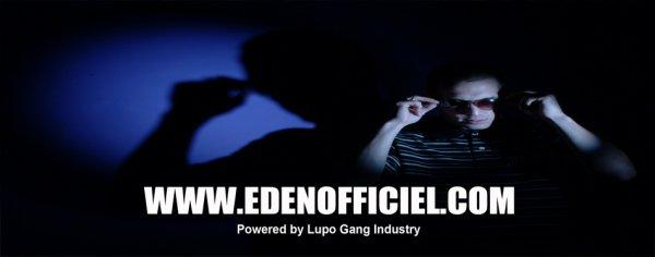 NOUVEAU SITE: WWW.EDENOFFICIEL.COM
