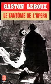 Le fantôme de l'Opéra de Gaston Lerroux