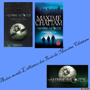 Autre Monde de Maxime Chattam, Tome 1 L'alliance des Trois. Lecture commune avec Les lectures de Roxy