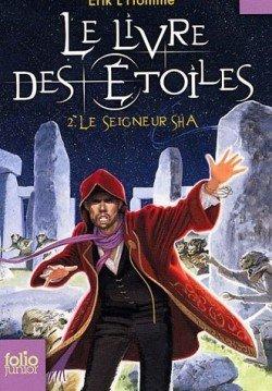 Le livre des etoiles tome 2 Le seigneur sha de Erik L'homme
